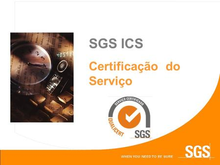 Click to edit Master text styles Second level Third level Fourth level Fifth level 1 SGS ICS Certificação do Serviço.