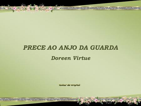 PRECE AO ANJO DA GUARDA Doreen Virtue PRECE AO ANJO DA GUARDA Doreen Virtue PRECE AO ANJO DA GUARDA Doreen Virtue PRECE AO ANJO DA GUARDA Doreen Virtue.