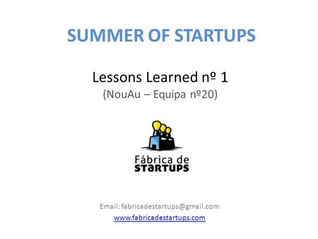 Lessons Learned nº 1 (NouAu – Equipa nº20)    SUMMER OF STARTUPS.
