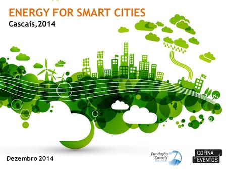 Dezembro 2014 ENERGY FOR SMART CITIES Cascais,2014.
