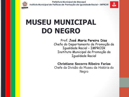 MUSEU MUNICIPAL DO NEGRO