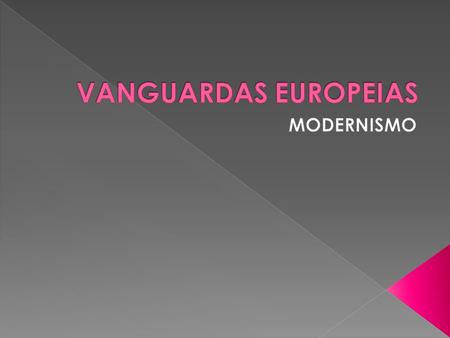 VANGUARDAS EUROPEIAS MODERNISMO.