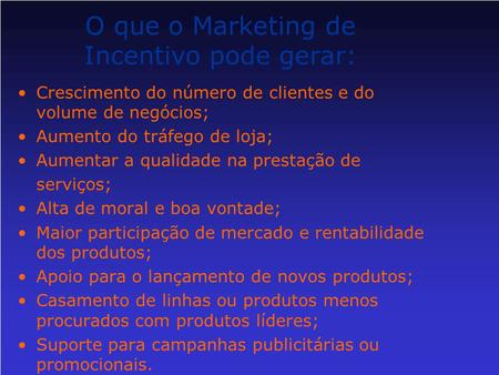 O que o Marketing de Incentivo pode gerar: