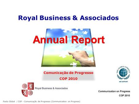 Royal Business & Associados Comunicação de Progresso COP 2010 Communication on Progress COP 2010 Pacto Global / COP - Comunicação de Progresso (Communication.