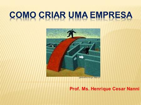 Prof. Ms. Henrique Cesar Nanni gesbanha.blogs.sapo.pt.