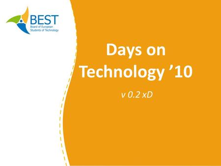 Days on Technology '10 v 0.2 xD. Agenda Background Nova ideia p/ evento Promoção DoT '10 Cooperação FR.