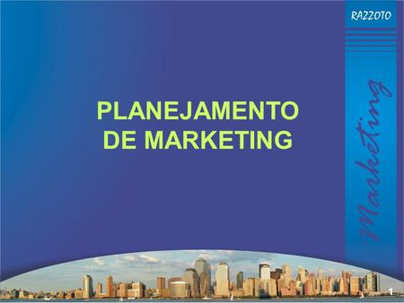 PLANEJAMENTO DE MARKETING.