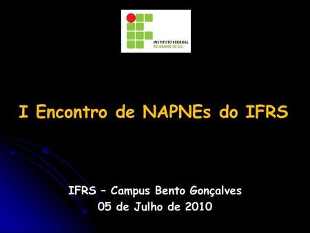 I Encontro de NAPNEs do IFRS