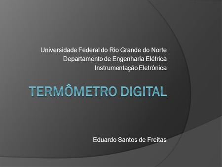 Termômetro digital Universidade Federal do Rio Grande do Norte