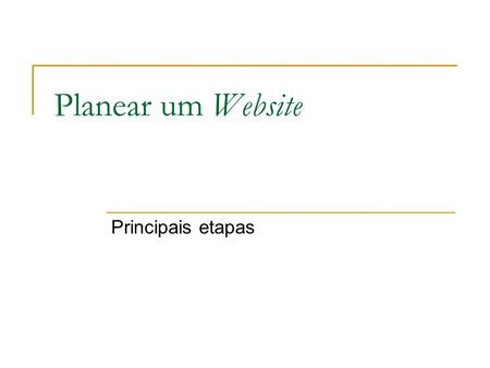 Planear um Website Principais etapas.