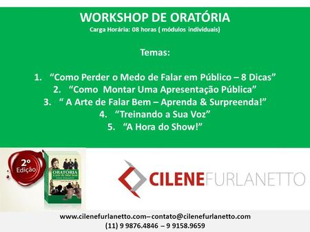 WORKSHOP DE ORATÓRIA Temas: