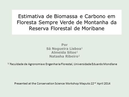 Presented at the Conservation Science Workshop Maputo 22nd April 2014