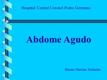 Abdome Agudo Hospital Central Coronel Pedro Germano