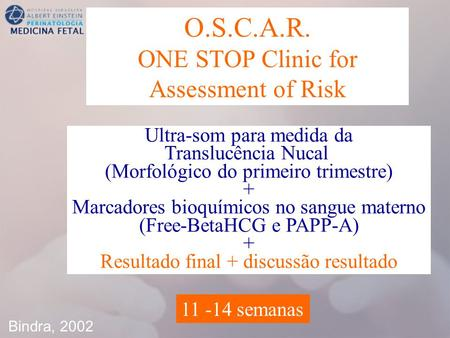 O.S.C.A.R. ONE STOP Clinic for Assessment of Risk