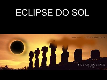 ECLIPSE DO SOL.