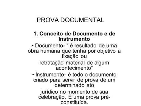 PROVA DOCUMENTAL 1. Conceito de Documento e de Instrumento