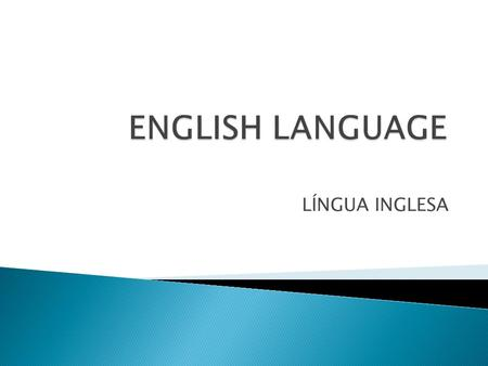 ENGLISH LANGUAGE LÍNGUA INGLESA.