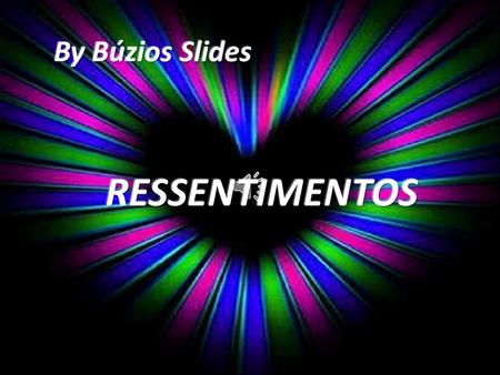 By Búzios Slides RESSENTIMENTOS.