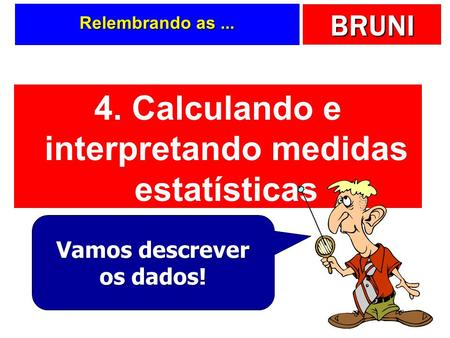 4. Calculando e interpretando medidas estatísticas