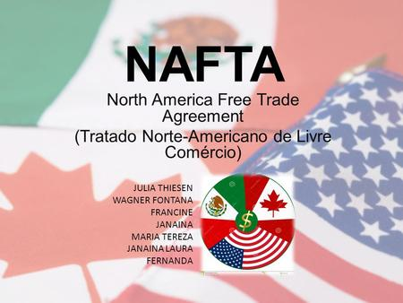 NAFTA North America Free Trade Agreement