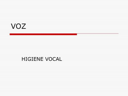 VOZ HIGIENE VOCAL.