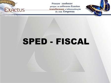 SPED - FISCAL.