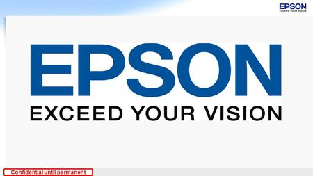 Confidential until permanent. EPSON EDUCACIONAL Confidential until permanent BrightLink 475WI.