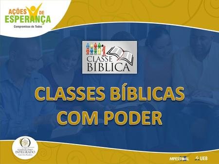 CLASSES BÍBLICAS COM PODER.