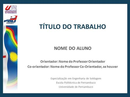 Co-orientador: Nome do Professor Co-Orientador, se houver