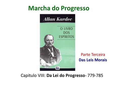 Capitulo VIII: Da Lei do Progresso