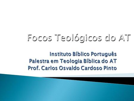 Focos Teológicos do AT Instituto Bíblico Português