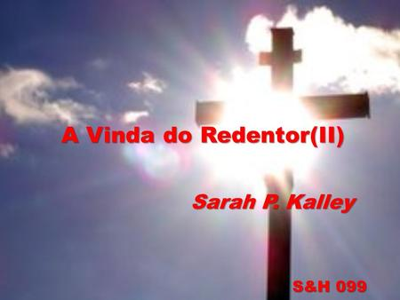 A Vinda do Redentor(II)