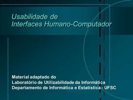 Usabilidade de Interfaces Humano-Computador