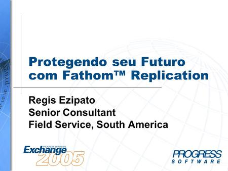 Protegendo seu Futuro com Fathom™ Replication