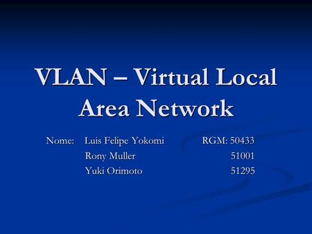 VLAN – Virtual Local Area Network