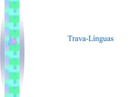 Trava-Línguas.