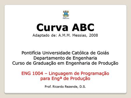 Curva ABC Adaptado de: A.M.M. Messias, 2008