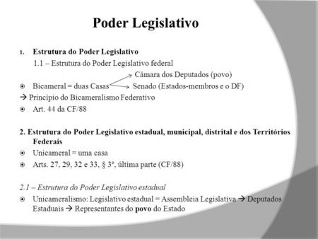 Poder Legislativo Estrutura do Poder Legislativo