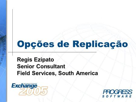 Regis Ezipato Senior Consultant Field Services, South America