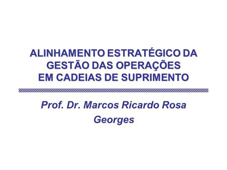 Prof. Dr. Marcos Ricardo Rosa Georges