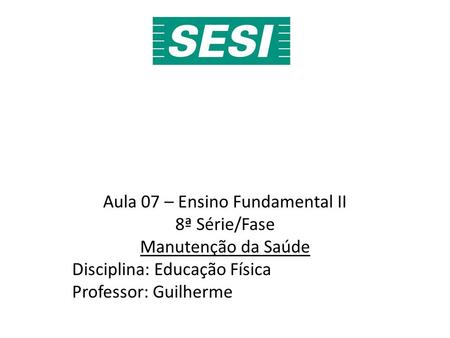 Aula 07 – Ensino Fundamental II