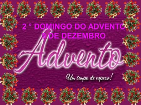 2 ° domingo do advento 9 de dezembro.