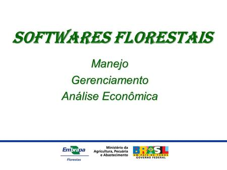 Softwares FLorestais Softwares FLorestaisManejoGerenciamento Análise Econômica.