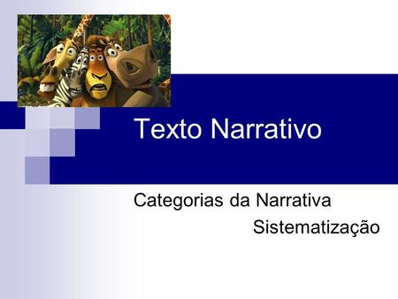 Texto Narrativo Categorias da Narrativa Sistematização.