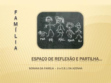 2 Semana da Família – JI e E.B.1 da Azenha Childrens See, Childrens Do (vídeo Youtube)