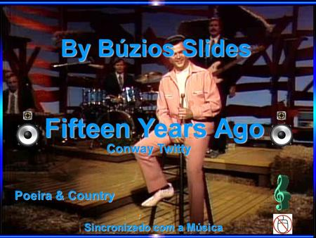 By Búzios Slides Sincronizado com a Música Fifteen Years Ago Conway Twitty Poeira & Country.