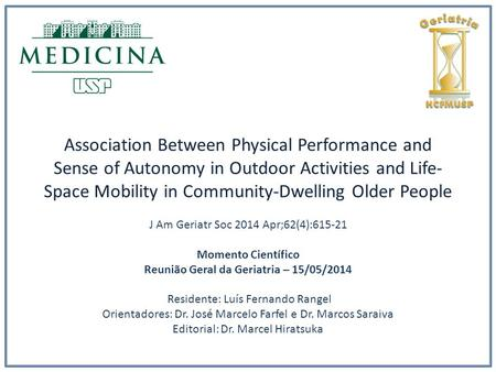Association Between Physical Performance and Sense of Autonomy in Outdoor Activities and Life- Space Mobility in Community-Dwelling Older People J Am Geriatr.