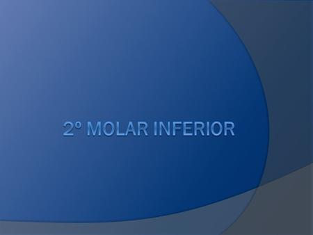 2º molar inferior.