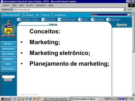 Conceitos: Marketing; Marketing eletrônico; Planejamento de marketing;