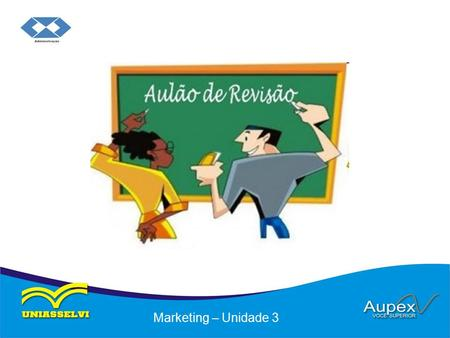 Marketing – Unidade 3.